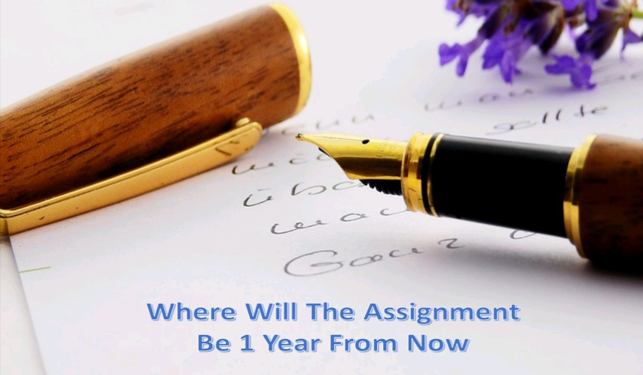 Where Will The Assignment Be 1 Year From Now?