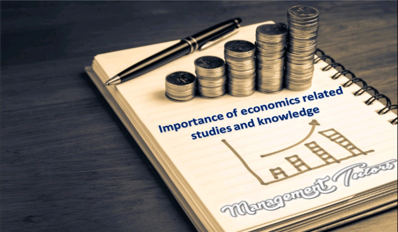 Importance Of Economics Related Studies And Knowledge